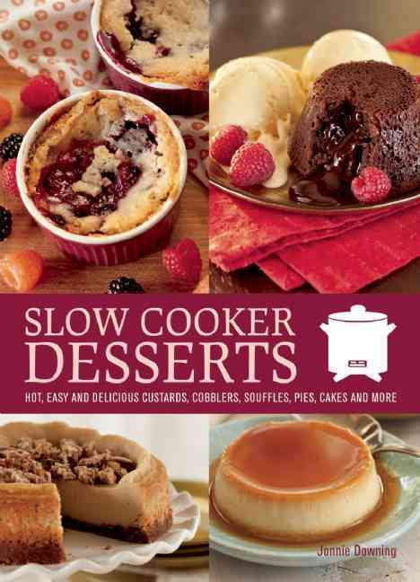Slow Cooker Desserts By Downing, Jonnie